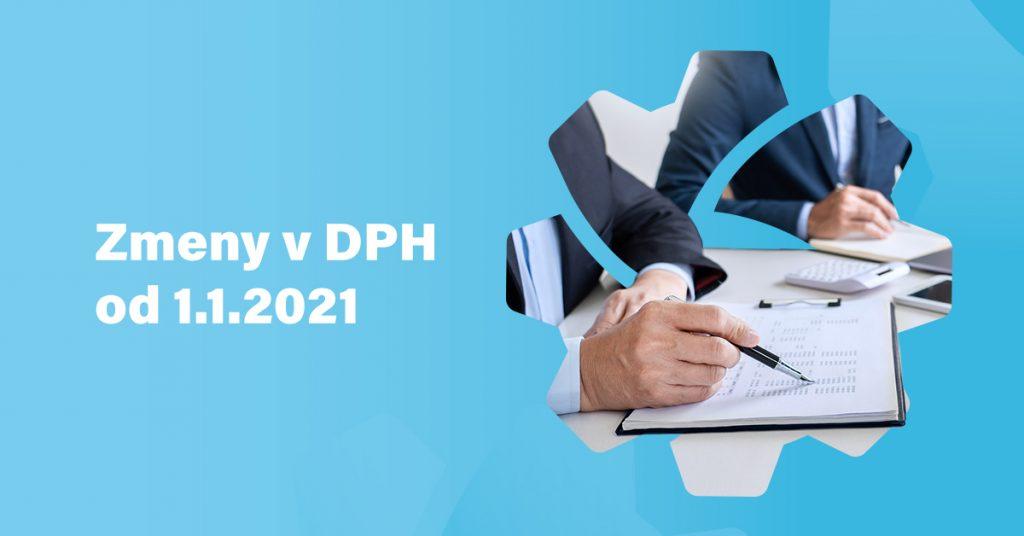 Novela zákona - zmeny v DPH 2021
