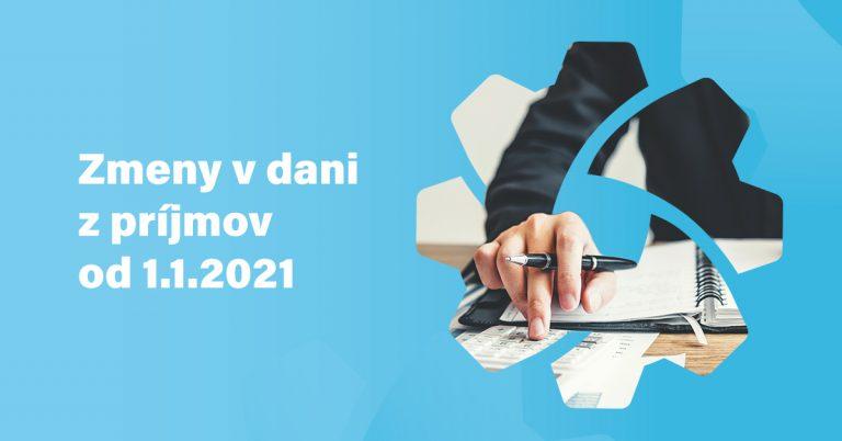 Novela zákona: zmeny v dani z prijímov 2021